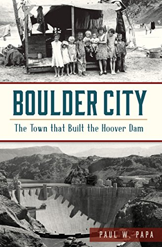 Boulder Nevada Dam - Boulder City: The Town that Built the Hoover Dam (Brief History)