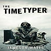 The Time Typer, Book 1 | Jameson Watts