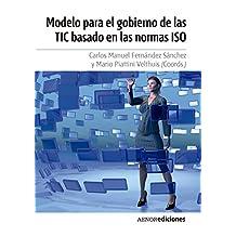Modelo para el gobierno de las TIC basado en las normas ISO (Spanish Edition)