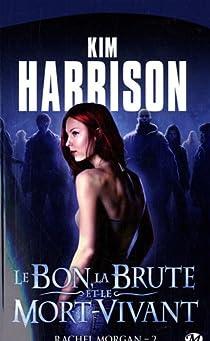 Rachel Morgan, Tome 2 : Le bon, la brute et le mort-vivant par Harrison
