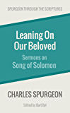 Leaning On Our Beloved: Sermons on Song of Solomon (Spurgeon Through the Scriptures)