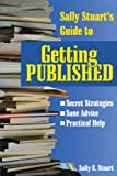 img - for Sally Stuart's Guide to Getting Published: Secret Strategies, Sane advice, Practical Help book / textbook / text book