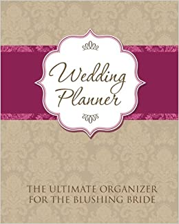 Amazoncom Wedding Planner The Ultimate Organizer for the