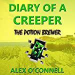 Diary of a Creeper, Book 1: The Potion Brewer | Alex O'Connell