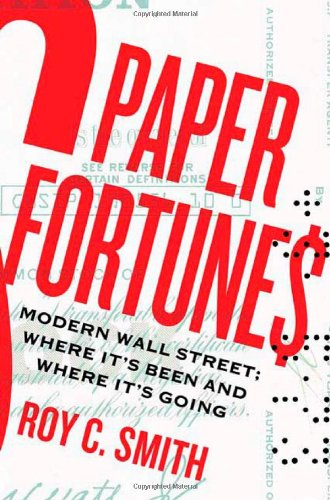 Download Paper Fortunes: Modern Wall Street; Where It's Been and Where It's Going pdf