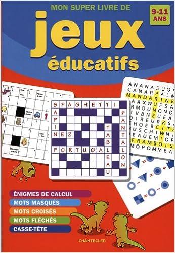Mon Super Livre De Jeux Educatifs 9 11 Ans 9782803455010 Amazon Com Books