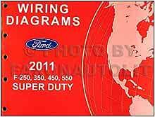 2011 Ford F-250 thru 550 Super Duty Wiring Diagram Manual Original: Ford:  Amazon.com: BooksAmazon.com