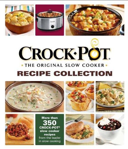 Crock-Pot® The Original Slow Cooker Recipe Collection by PUBNI