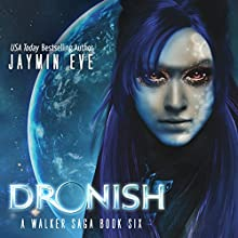 Dronish: A Walker Saga, Book 6 Audiobook by Jaymin Eve Narrated by Eva Kaminsky
