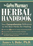 img - for The Green Pharmacy Herbal Handbook: Your Comprehensive Reference to the Best Herbs for Healing by Duke, James A.(December 15, 2000) Paperback book / textbook / text book