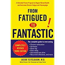 From Fatigued to Fantastic!: A Clinically Proven Program to Regain Vibrant Health and Overcome Chronic Fatigue and Fibromyalgia