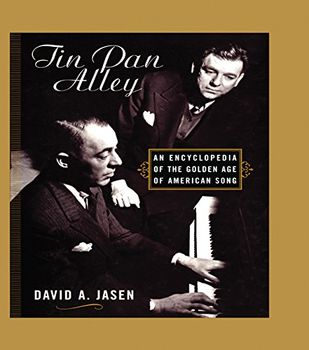- Tin Pan Alley: An Encyclopedia of the Golden Age of American Song