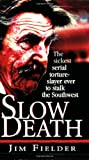 Slow Death, James C. Fielder and James Fielder, 0786011998