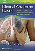 Clinical Anatomy Cases: An Integrated Approach with Physical Examination and Medical Imaging