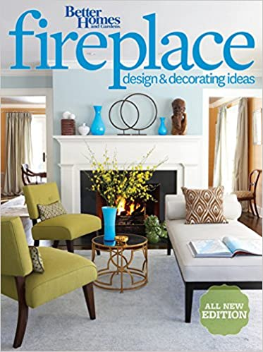 Amazon | Better Homes And Gardens Fireplace Design U0026 Decorating Ideas, 2nd  Edition (Better Homes And Gardens Home) | Better Homes And Gardens |  Decorating