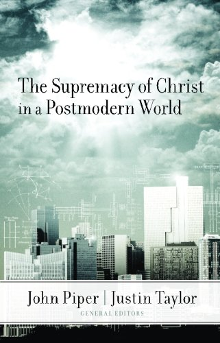 The Supremacy of Christ in a Postmodern World