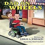 Dad on Wheels   Leslie A. Johnson