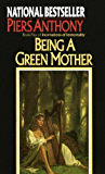 Being a Green Mother (Incarnations of Immortality Book 5)