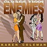 Closer Than Enemies | Karen Coleman