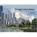 Chicago's Urban Nature: A Guide to the City's Architecture + Landscape