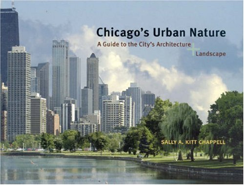 Chicago's Urban Nature: A Guide to the City's Architecture + Landscape pdf epub