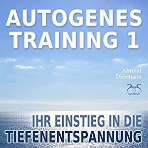 Autogenes Training 1 Hörbuch