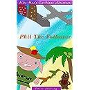 Ellie-Mae's Caribbean Adventure: Phil The Follower