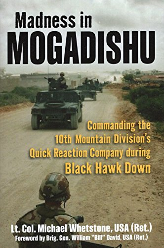 Infantry Mountain 10th Division (Madness in Mogadishu: Commanding the 10th Mountain Division's Quick Reaction Company during Black Hawk Down)