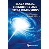 Black Holes, Cosmology and Extra Dimensions