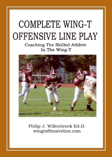 Complete Wing-T Offensive Line Play: Coaching The Skilled Athlete In The Wing-T (English Edition)