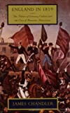 England in 1819 : The Politics of Literary Culture and the Case of Romantic Historicism, Chandler, James, 0226101096