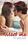 Meet Me In Secret (A Meet Me Romance Novella  Book 4)