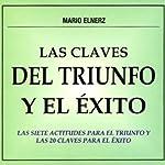 Las Claves del Triunfo y el Exito [The Clues for Achievement and Success] | Mario Elnerz