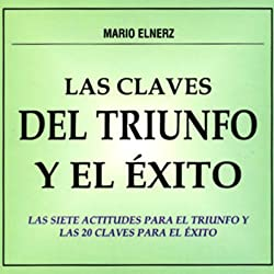 Las Claves del Triunfo y el Exito [The Clues for Achievement and Success]