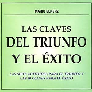 Las Claves del Triunfo y el Exito [The Clues for Achievement and Success] Audiobook