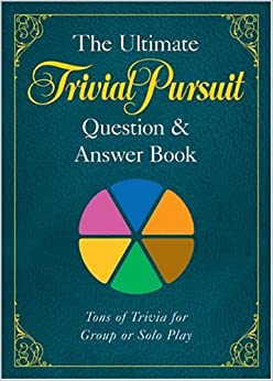 Ultimate TRIVIAL PURSUIT Question and Answer Book, The