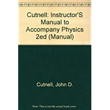 Cutnell: Instructor'S Manual to Accompany Physics 2ed (Manual)
