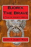 Bjorix The Brave: A Tale of Ancient Mercia