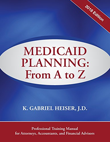 Medicaid Planning  A To Z  2018 Ed