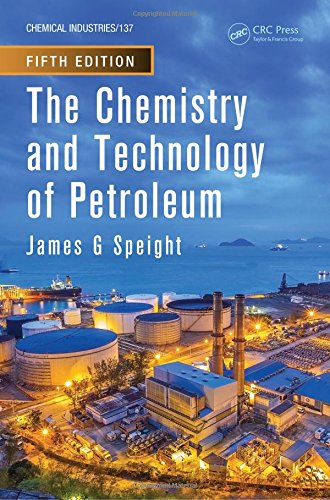 The Chemistry and Technology of Petroleum, Fifth Edition (Chemical Industries)