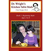 Dr. Wright's Kitchen Table Math: Book 1
