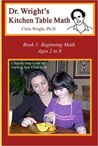 Amazon dr wrights kitchen table math book 1 9780982921128 amazon dr wrights kitchen table math book 1 9780982921128 chris wright phd books workwithnaturefo