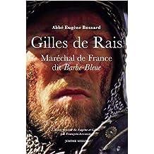 Gilles de Rais [nouvelle édition]: Maréchal de France dit Barbe-Bleu