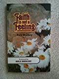 Faith Is Not a Feeling, Ney Bailey, 0918956455