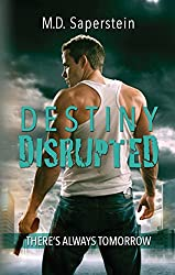 Destiny Disrupted (There's Always Tomorrow Book 1)