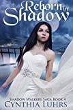 Reborn in Shadow: Shadow Walkers Saga Book 4 (A Shadow Walkers Ghost Novel)