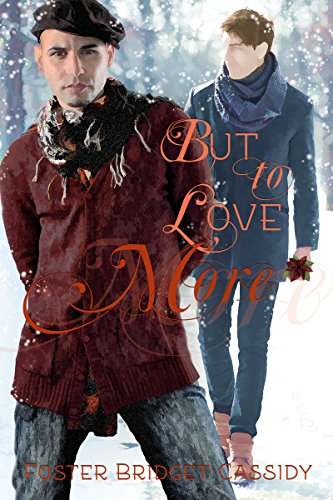 But to Love More: A Holiday to Remember by [Cassidy, Foster Bridget]