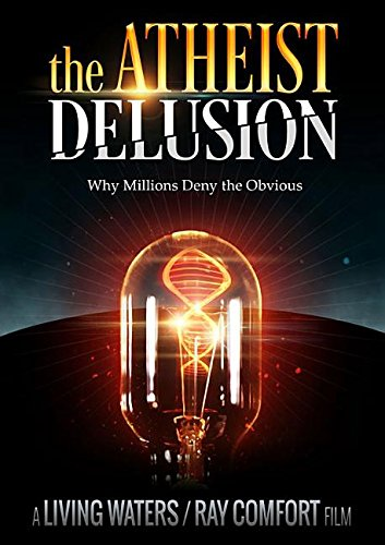 The Atheist Delusion: Why Millions Deny the Obvious