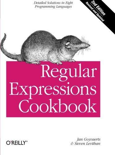 Regular Expressions Cookbook by Jan Goyvaerts (2012-09-06)