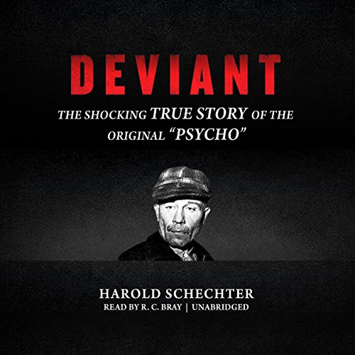 "Deviant: The Shocking True Story of Ed Gein, the Original ""Psycho"" cover"